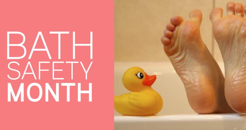 BATH SAFETY MONTH